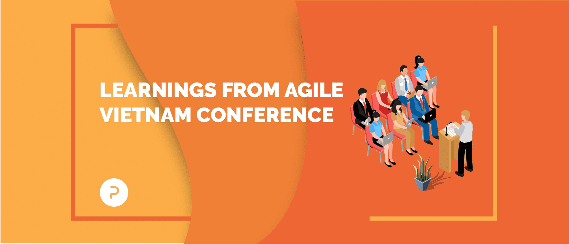 Learn, Un-learn, Re-learn: Takeaways from Agile Vietnam Conference '19